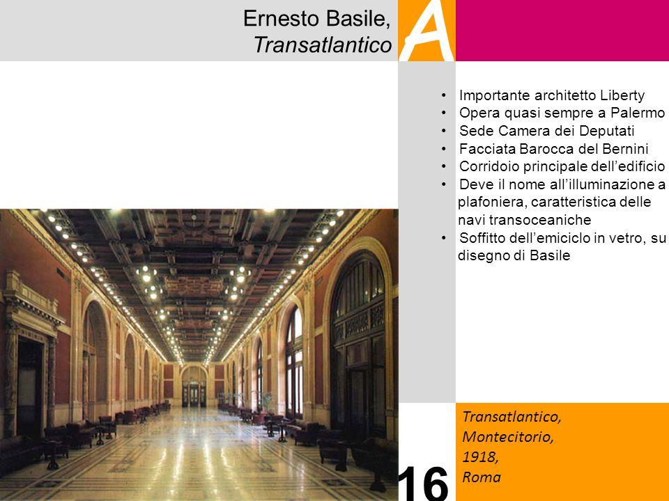 Ernesto Basile, Transatlantico A Transatlantico, Montecitorio, 1918, Roma 16 Importante architetto Liberty Opera quasi sempre a Palermo Sede Camera de