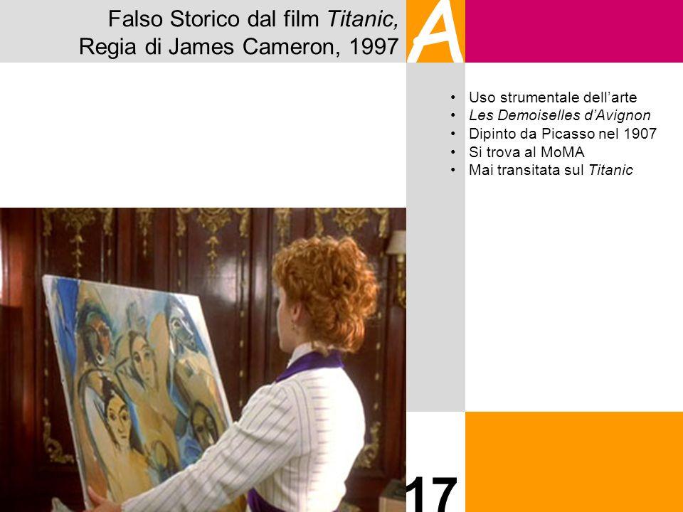 Falso Storico dal film Titanic, Regia di James Cameron, 1997 A 17 Uso strumentale dellarte Les Demoiselles dAvignon Dipinto da Picasso nel 1907 Si tro