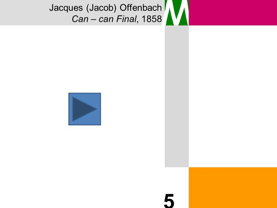 Jacques (Jacob) Offenbach Can – can Final, 1858 M 5