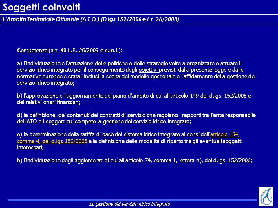 Competenze (art. 48 L.R. 26/2003 e s.m.i ): a) l'individuazione e l'attuazione delle politiche e delle strategie volte a organizzare e attuare il serv