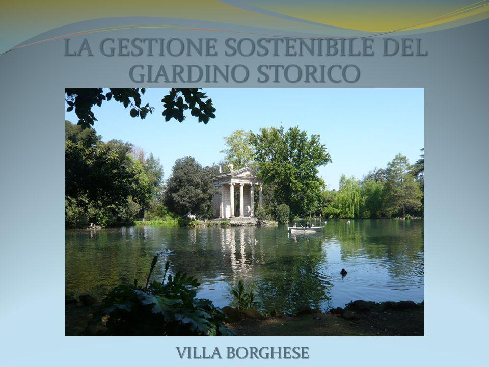 LA GESTIONE SOSTENIBILE DEL GIARDINO STORICO VILLA BORGHESE