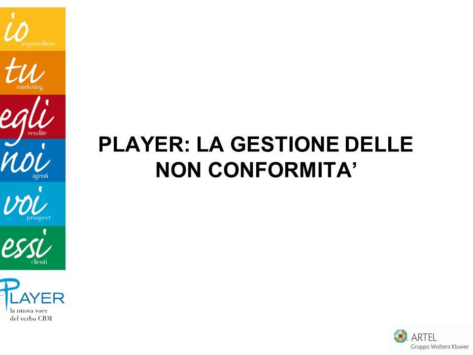 PLAYER: LA GESTIONE DELLE NON CONFORMITA