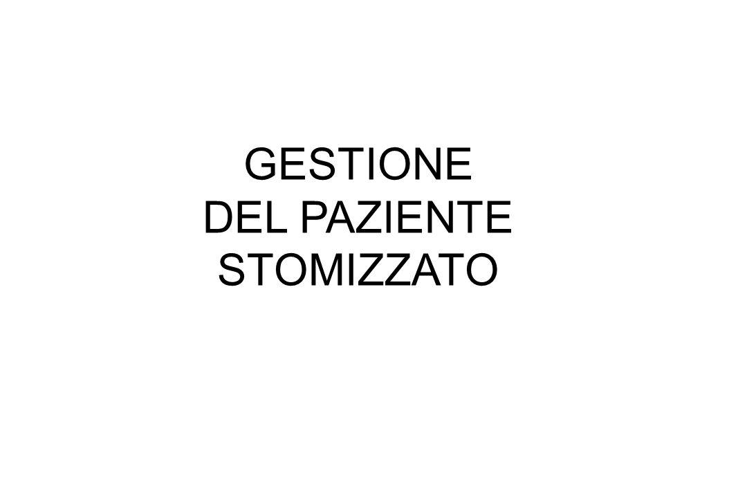 INDICAZIONI ALLIRRIGAZIONE Colostomia definitiva Colostomia temporanea ( > 6 mesi) GESTIONE DEL PAZIENTE STOMIZZATO