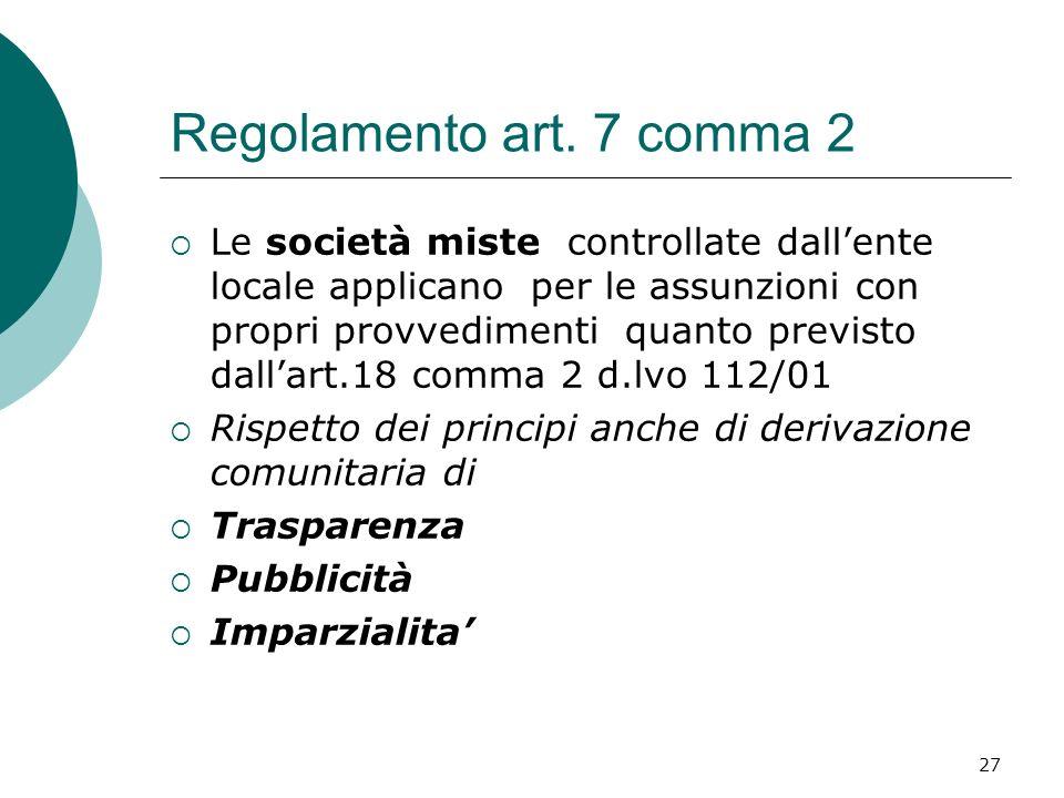 27 Regolamento art. 7 comma 2 Le società miste controllate dallente locale applicano per le assunzioni con propri provvedimenti quanto previsto dallar