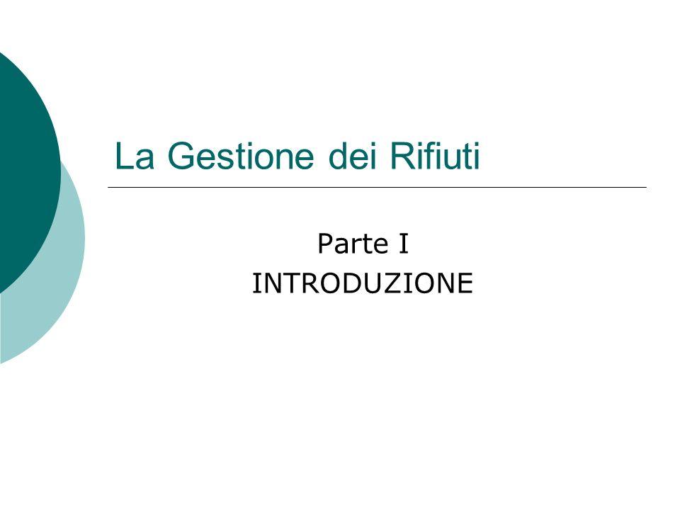 La gestione dei rifiuti Parte IV Il Ciclo dei Rifiuti Urbani Master in Regional Public Management Relatore: Francesco Lettini