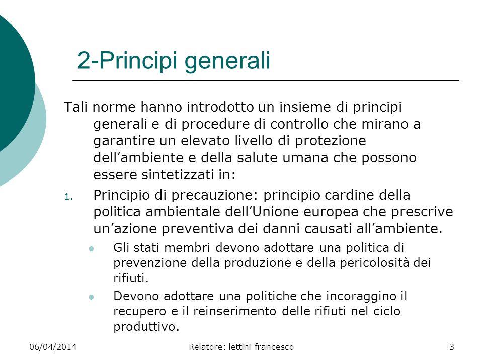 06/04/2014Relatore: lettini francesco3 2-Principi generali Tali norme hanno introdotto un insieme di principi generali e di procedure di controllo che