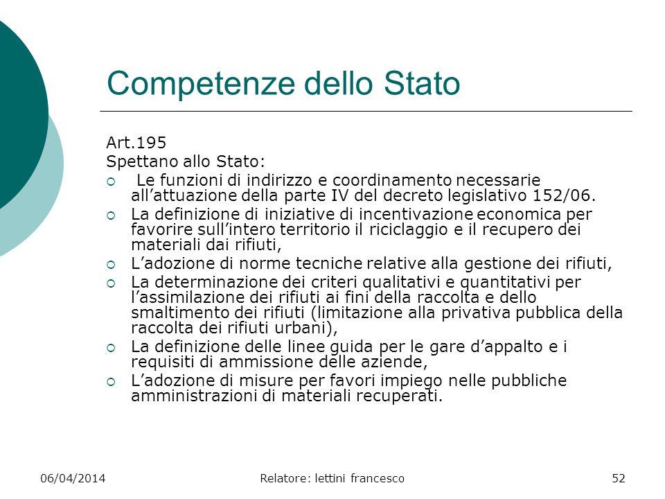 06/04/2014Relatore: lettini francesco52 Competenze dello Stato Art.195 Spettano allo Stato: Le funzioni di indirizzo e coordinamento necessarie allatt