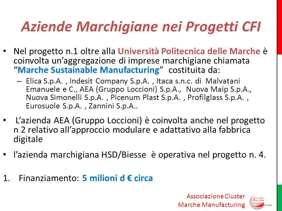 Associazione Cluster Marche Manufacturing Aziende Marchigiane nei Progetti CFI Nel progetto n.1 oltre alla Università Politecnica delle Marche è coinv