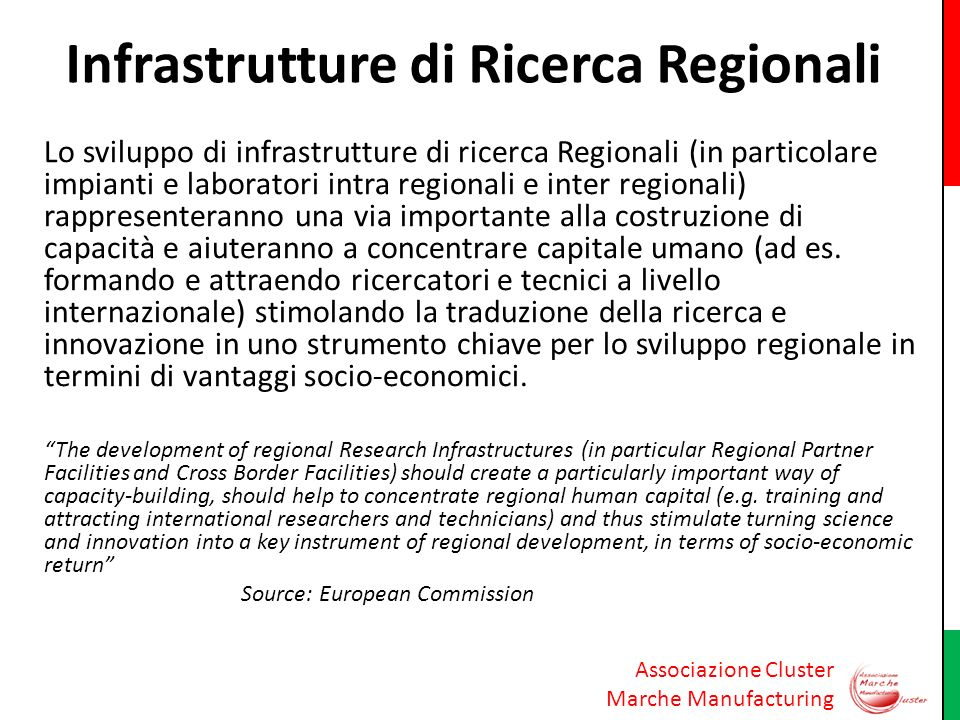 Associazione Cluster Marche Manufacturing Infrastrutture di Ricerca Regionali Lo sviluppo di infrastrutture di ricerca Regionali (in particolare impia