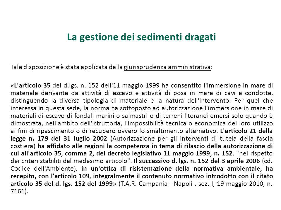 La gestione dei sedimenti dragati Tale disposizione è stata applicata dalla giurisprudenza amministrativa: «L'articolo 35 del d.lgs. n. 152 dell'11 ma