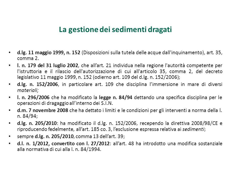 La gestione dei sedimenti dragati d.lg. 11 maggio 1999, n. 152 (Disposizioni sulla tutela delle acque dall'inquinamento), art. 35, comma 2. l. n. 179