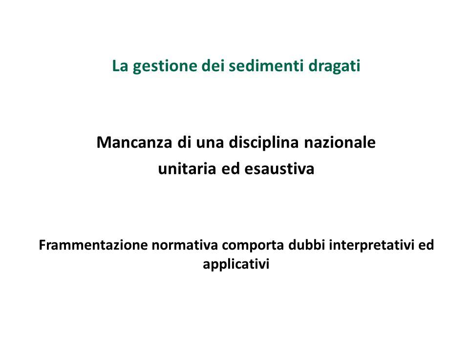 La gestione dei sedimenti dragati Comma 1: «Nei siti oggetto di interventi di bonifica di interesse nazionale, ai sensi dell articolo 252 del decreto legislativo 3 aprile 2006, n.