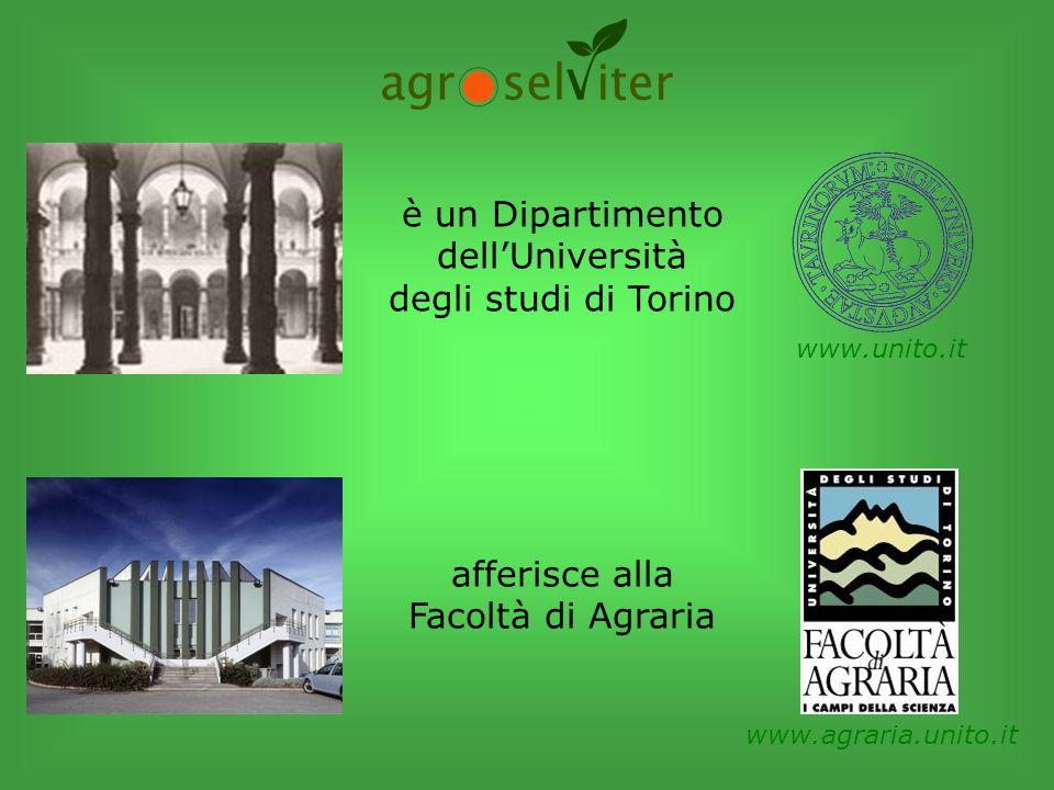 è un Dipartimento dellUniversità degli studi di Torino www.unito.it www.agraria.unito.it afferisce alla Facoltà di Agraria