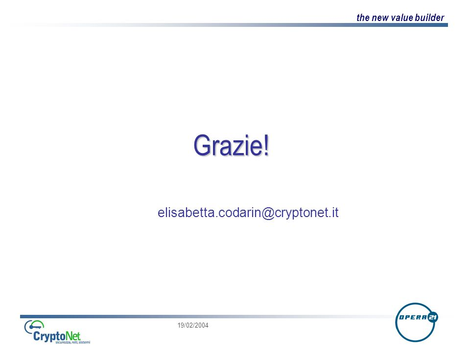 the new value builder 19/02/2004 Grazie! elisabetta.codarin@cryptonet.it