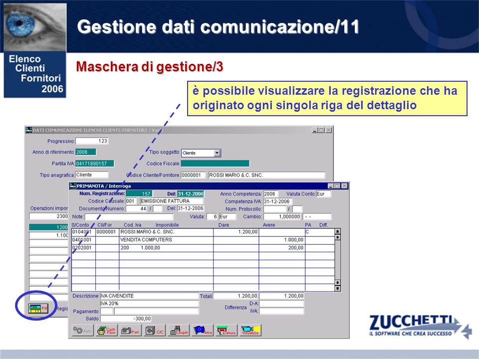 Gestione dati comunicazione/11 Maschera di gestione/3 è possibile visualizzare la registrazione che ha originato ogni singola riga del dettaglio