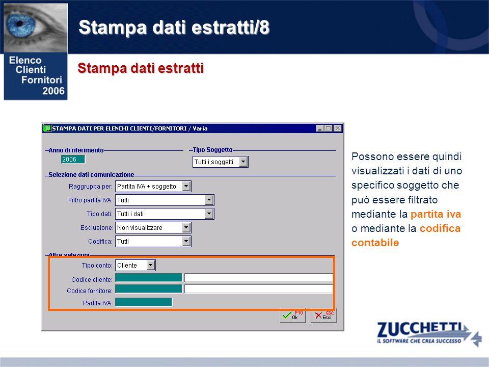 Stampa dati estratti/8 Stampa dati estratti Possono essere quindi visualizzati i dati di uno specifico soggetto che può essere filtrato mediante la pa