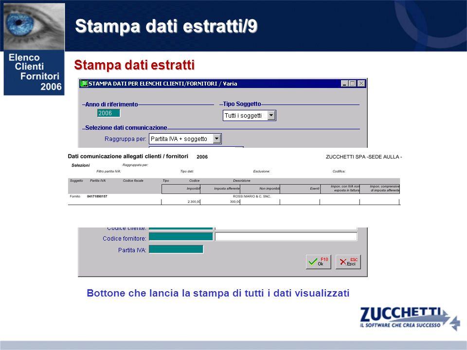 Stampa dati estratti/9 Stampa dati estratti Bottone che lancia la stampa di tutti i dati visualizzati