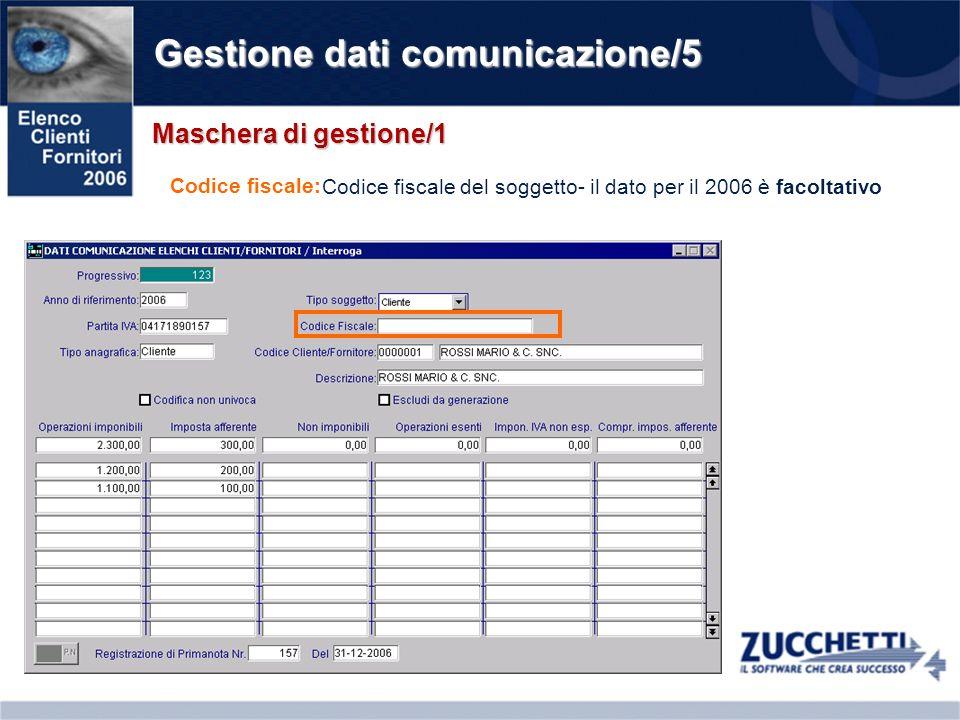Gestione dati comunicazione/6 Maschera di gestione/1 Tipo/Codice Cliente/Fornitore: Riferimento al codice Cliente/Fornitore movimentato in primanota - il dato è valorizzato solo se proviene da estrazione