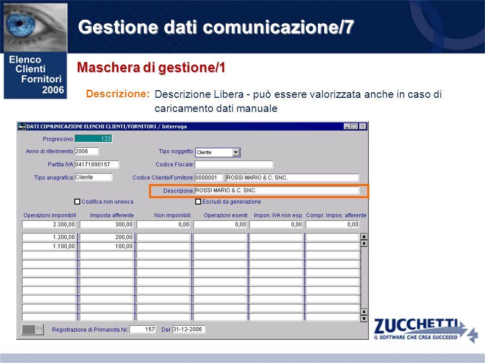 Gestione dati comunicazione/7 Maschera di gestione/1 Descrizione: Descrizione Libera - può essere valorizzata anche in caso di caricamento dati manual