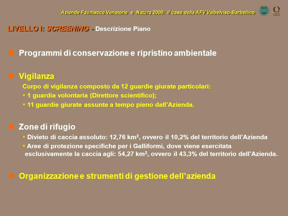Aziende Faunistico Venatorie e Natura 2000: il caso della AFV Valbelviso-Barbellino LIVELLO I: SCREENING - LIVELLO I: SCREENING - Descrizione Piano Pr