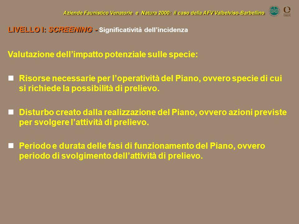 Aziende Faunistico Venatorie e Natura 2000: il caso della AFV Valbelviso-Barbellino LIVELLO I: SCREENING - LIVELLO I: SCREENING - Significatività dell
