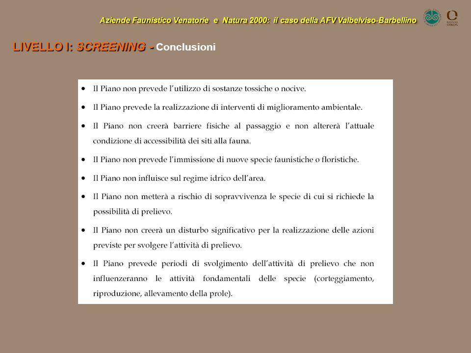 Aziende Faunistico Venatorie e Natura 2000: il caso della AFV Valbelviso-Barbellino LIVELLO I: SCREENING - LIVELLO I: SCREENING - Conclusioni