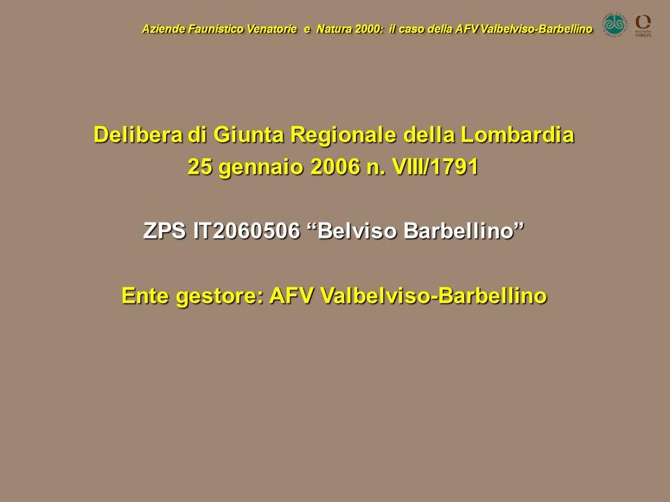 Delibera di Giunta Regionale della Lombardia 25 gennaio 2006 n. VIII/1791 ZPS IT2060506 Belviso Barbellino Ente gestore: AFV Valbelviso-Barbellino