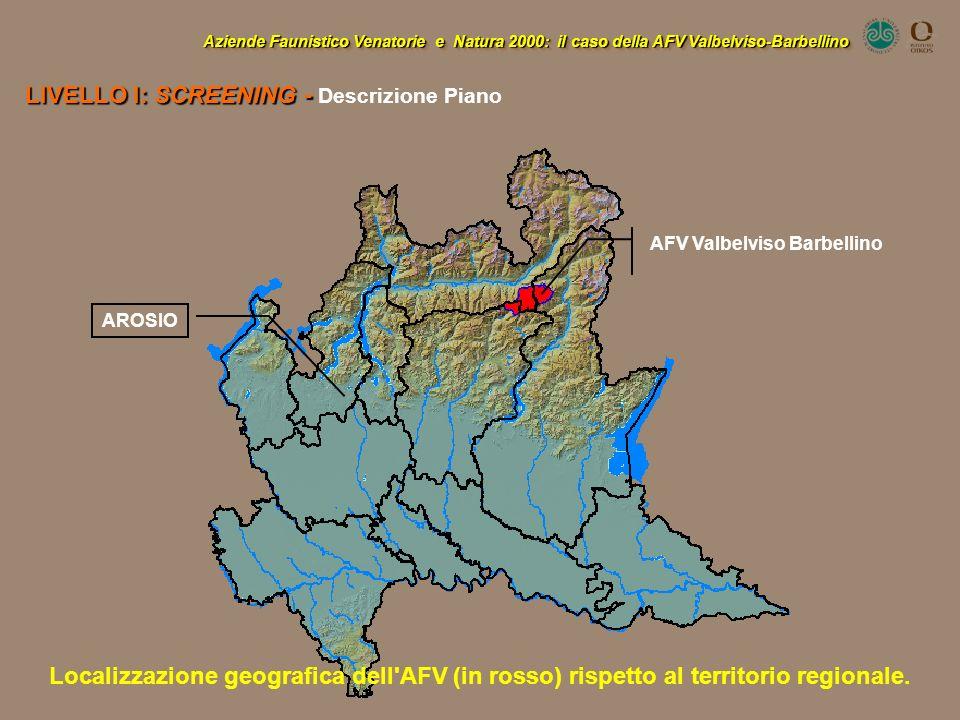 Aziende Faunistico Venatorie e Natura 2000: il caso della AFV Valbelviso-Barbellino LIVELLO I: SCREENING - LIVELLO I: SCREENING - Descrizione Piano AR