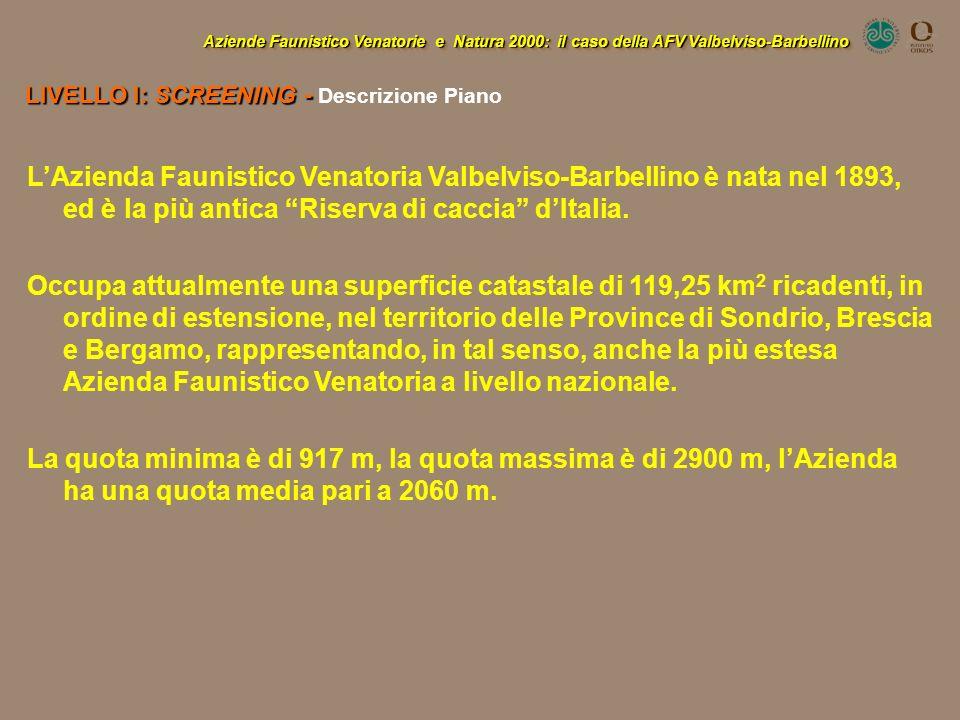 Aziende Faunistico Venatorie e Natura 2000: il caso della AFV Valbelviso-Barbellino LIVELLO I: SCREENING - LIVELLO I: SCREENING - Descrizione Piano LA