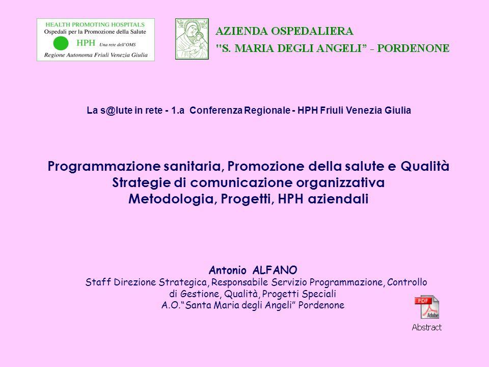 Antonio ALFANO Staff Direzione Strategica, Responsabile Servizio Programmazione, Controllo di Gestione, Qualità, Progetti Speciali A.O.Santa Maria deg