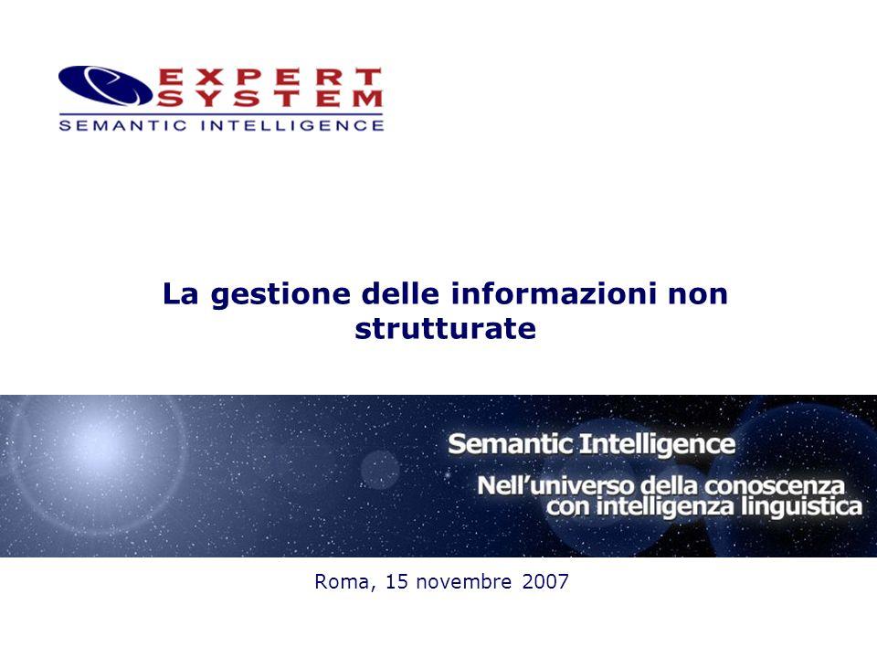 La gestione delle informazioni non strutturate Roma, 15 novembre 2007
