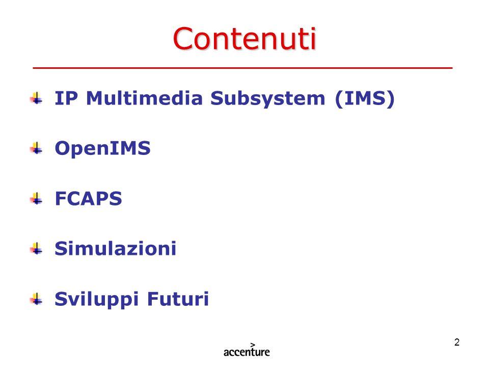 2 Contenuti IP Multimedia Subsystem (IMS) OpenIMS FCAPS Simulazioni Sviluppi Futuri