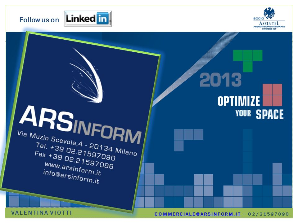 Follow us on COMMERCIALE@ARSINFORM.ITCOMMERCIALE@ARSINFORM.IT – 02/21597090 VALENTINA VIOTTI