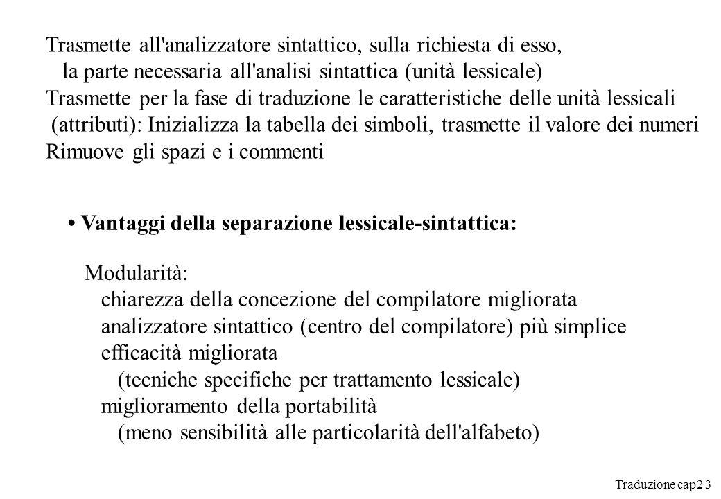 Traduzione cap2 4 Unità lessicale: categoria di oggetti simili numero, identificatore, operazione, assegnamento...