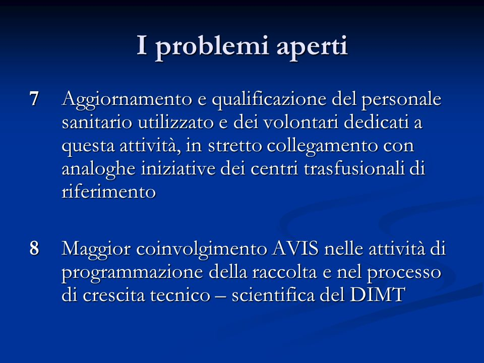 I problemi aperti 7Aggiornamento e qualificazione del personale sanitario utilizzato e dei volontari dedicati a questa attività, in stretto collegamen