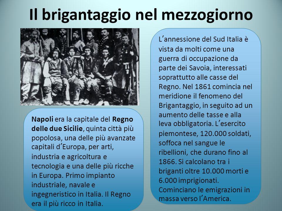 Il brigantaggio nel mezzogiorno Lannessione del Sud Italia è vista da molti come una guerra di occupazione da parte dei Savoia, interessati soprattutto alle casse del Regno.