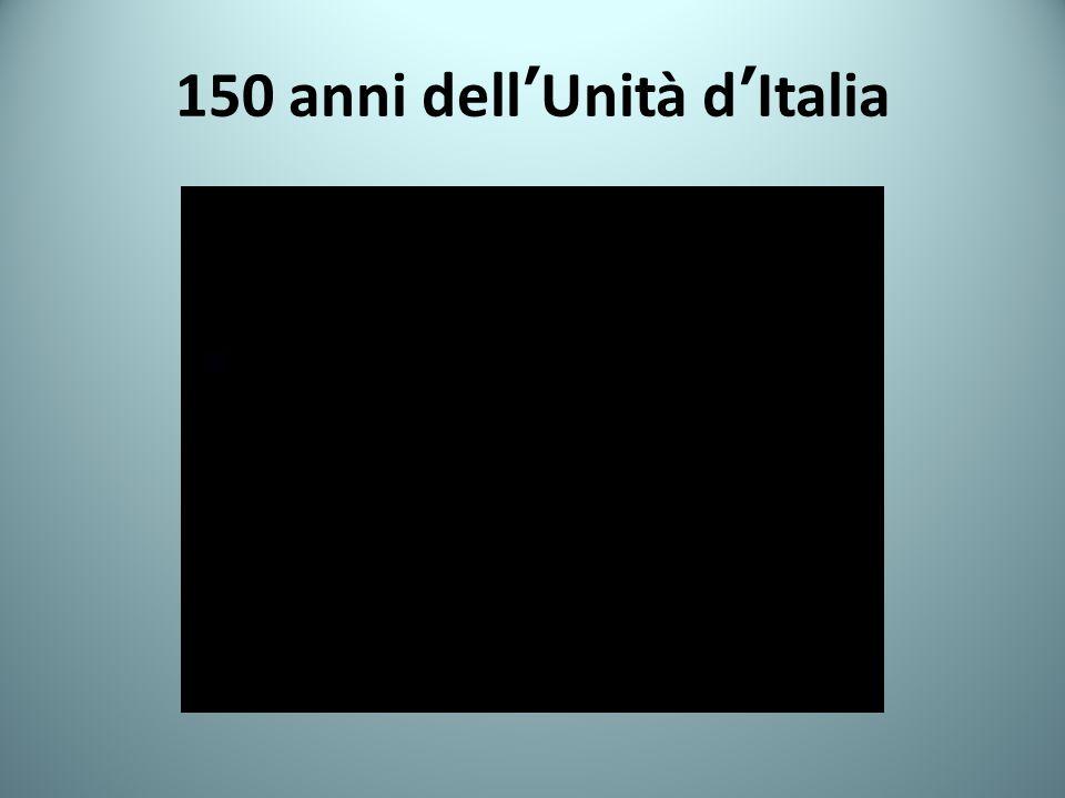 150 anni dellUnità dItalia