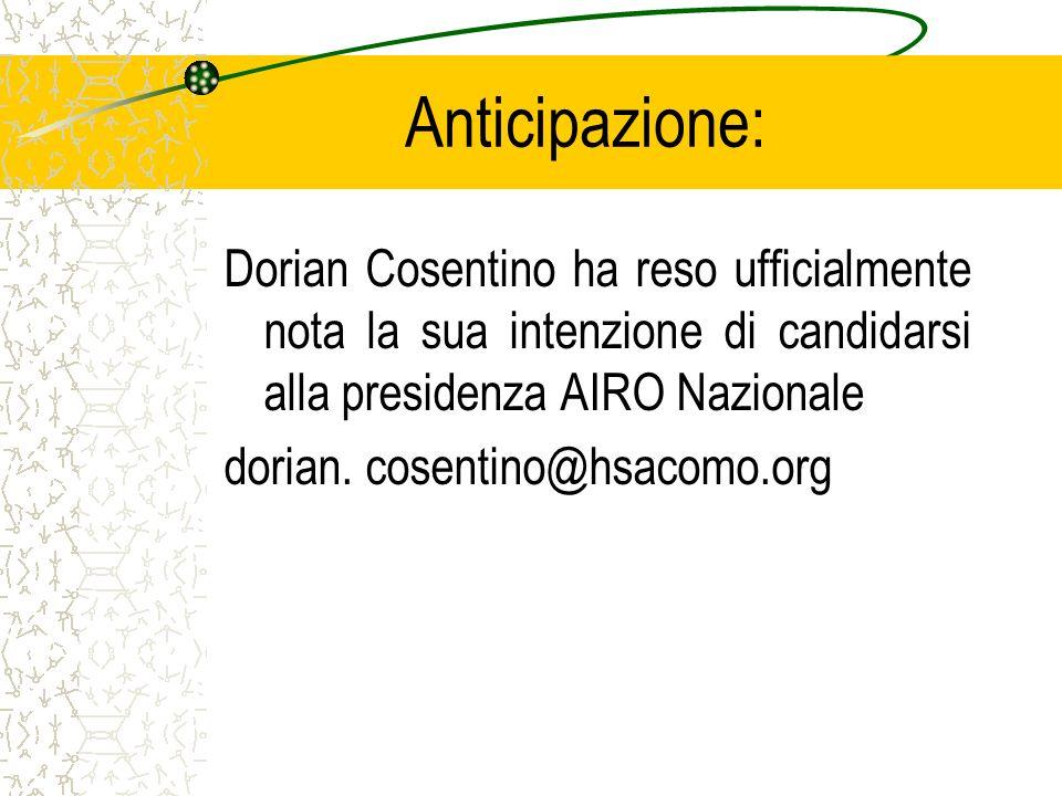 Anticipazione: Dorian Cosentino ha reso ufficialmente nota la sua intenzione di candidarsi alla presidenza AIRO Nazionale dorian. cosentino@hsacomo.or