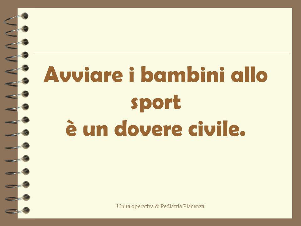 Unità operativa di Pediatria Piacenza Avviare i bambini allo sport è un dovere civile.