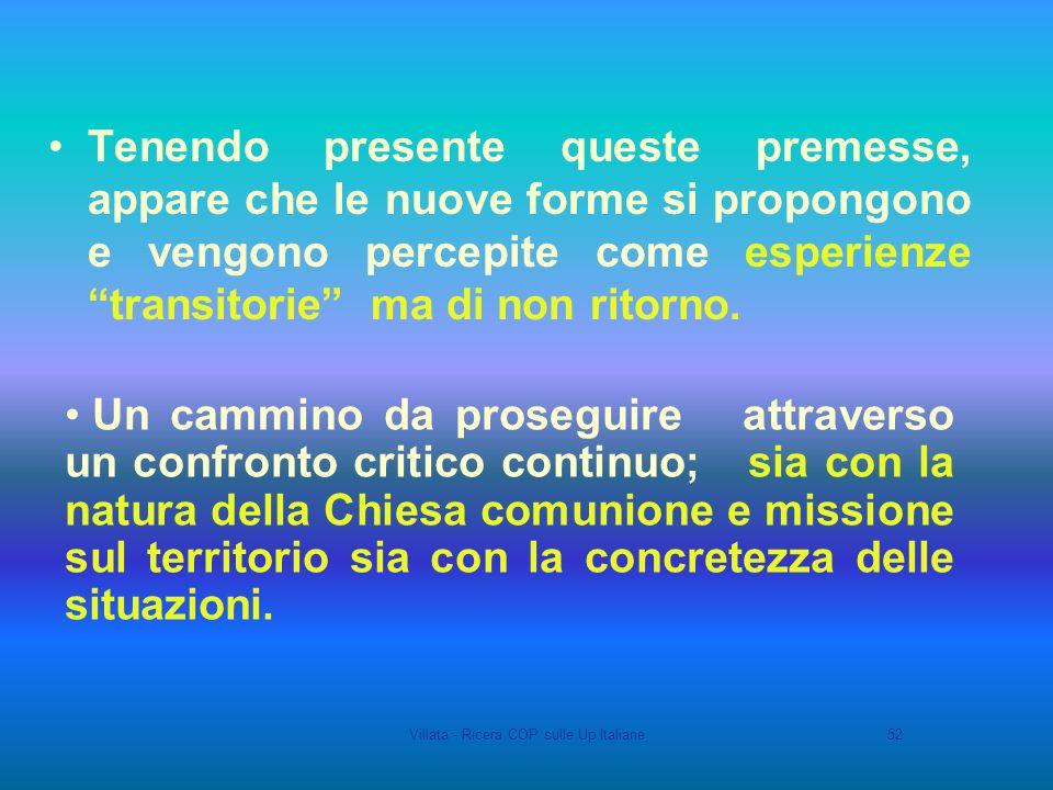 Villata - Ricera COP sulle Up Italiane52 Tenendo presente queste premesse, appare che le nuove forme si propongono e vengono percepite come esperienze transitorie ma di non ritorno.