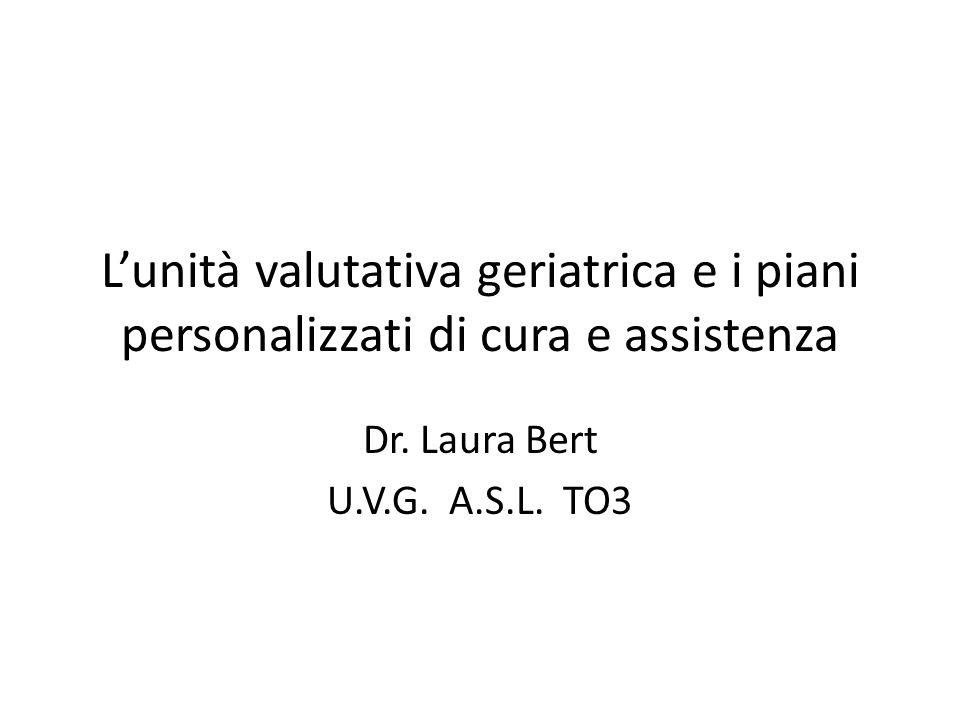 Lunità valutativa geriatrica e i piani personalizzati di cura e assistenza Dr.