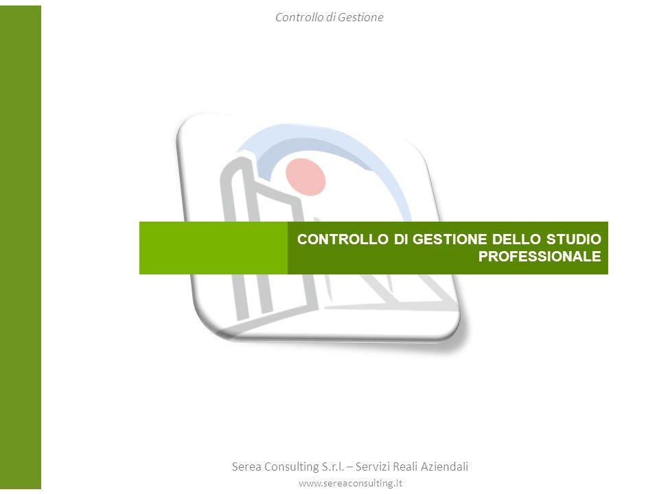 CONTROLLO DI GESTIONE DELLO STUDIO PROFESSIONALE Controllo di Gestione Serea Consulting S.r.l.