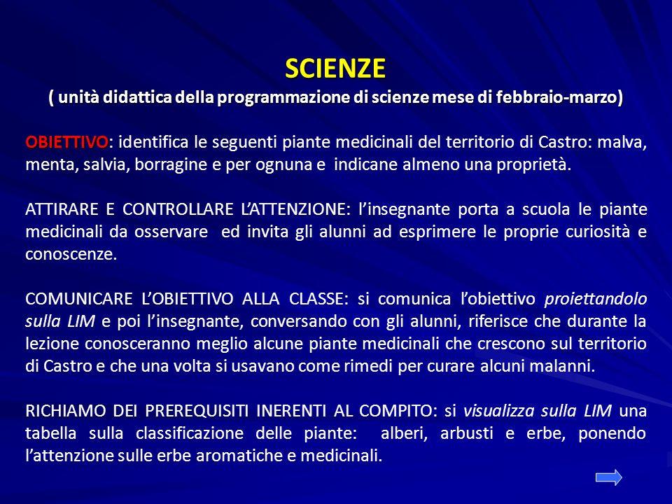 SCIENZE ( unità didattica della programmazione di scienze mese di febbraio-marzo) OBIETTIVO OBIETTIVO: identifica le seguenti piante medicinali del te
