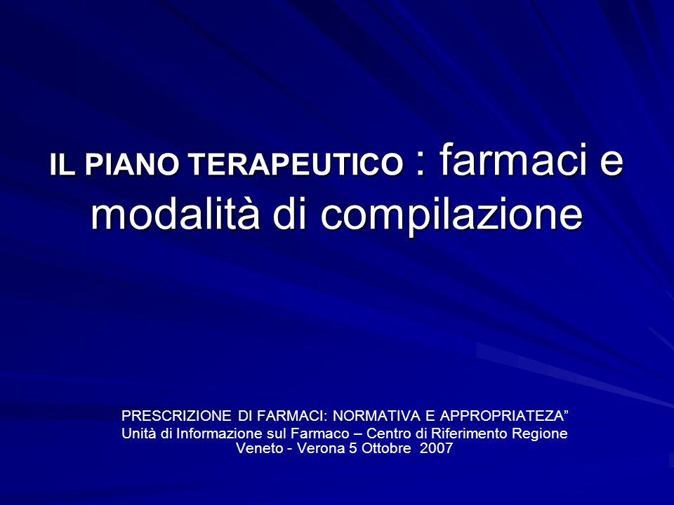 IL PIANO TERAPEUTICO : farmaci e modalità di compilazione PRESCRIZIONE DI FARMACI: NORMATIVA E APPROPRIATEZA Unità di Informazione sul Farmaco – Centr