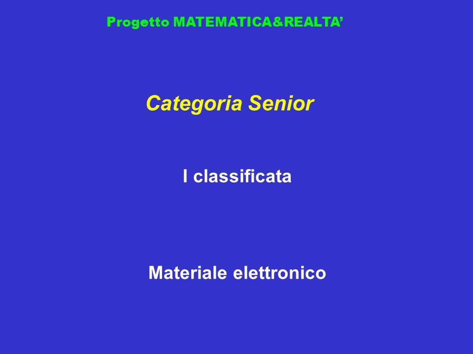 Progetto MATEMATICA&REALTA I classificata Categoria Senior Materiale elettronico
