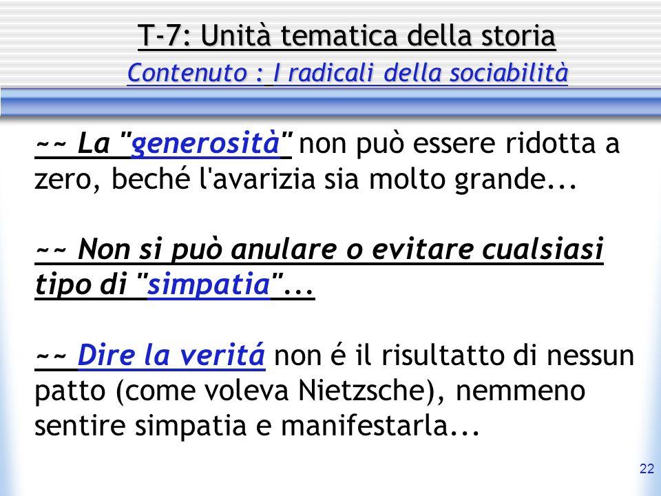 22 T-7: Unità tematica della storia Contenuto : I radicali della sociabilità ~~ La