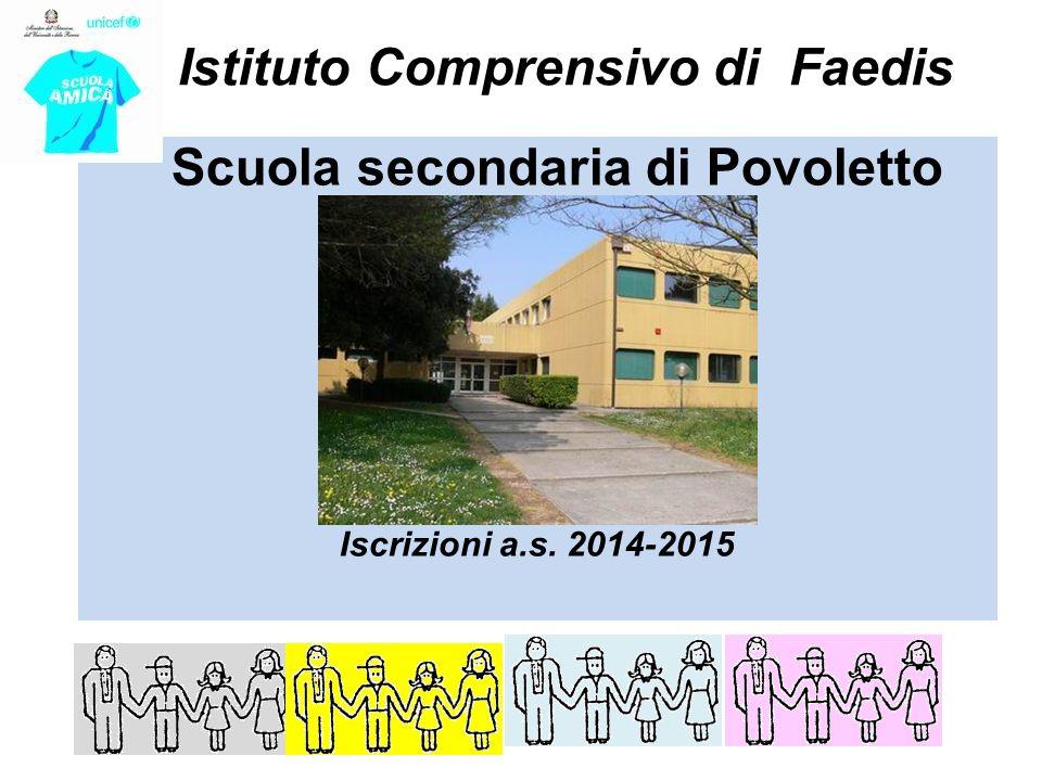 Istituto Comprensivo di Faedis Scuola secondaria di Povoletto Iscrizioni a.s. 2014-2015