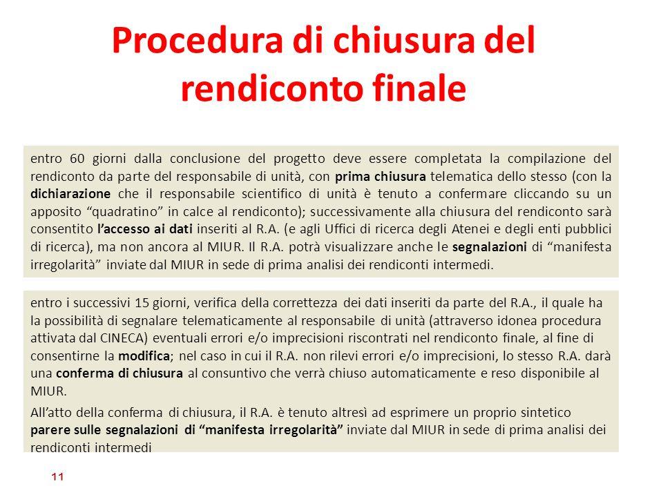 Procedura di chiusura del rendiconto finale entro i successivi 15 giorni, verifica della correttezza dei dati inseriti da parte del R.A., il quale ha