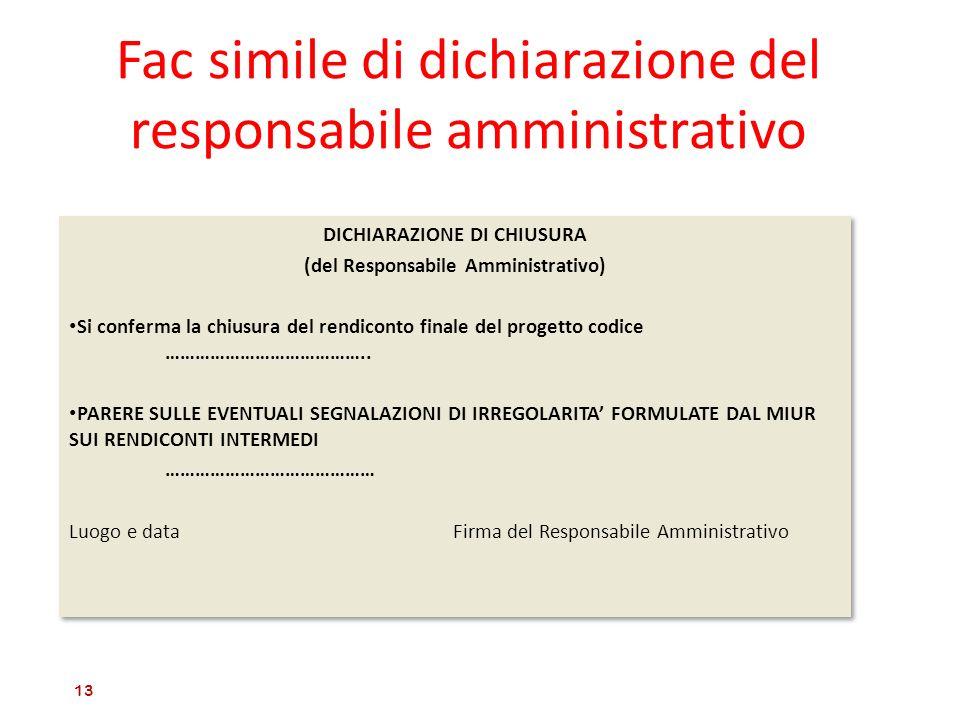 Fac simile di dichiarazione del responsabile amministrativo DICHIARAZIONE DI CHIUSURA (del Responsabile Amministrativo) Si conferma la chiusura del re