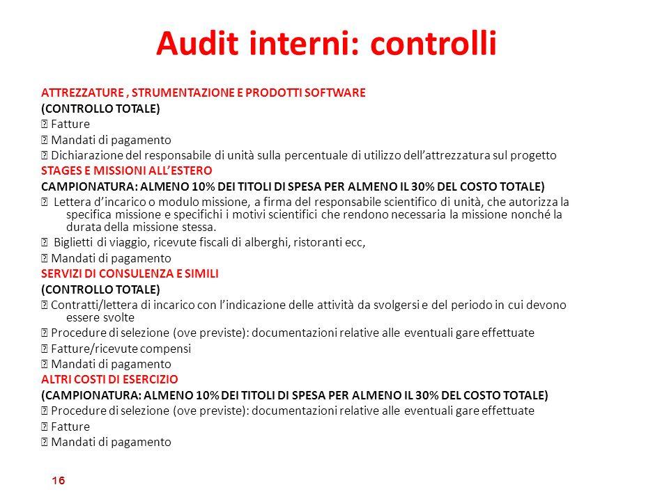 Audit interni: controlli ATTREZZATURE, STRUMENTAZIONE E PRODOTTI SOFTWARE (CONTROLLO TOTALE) Fatture Mandati di pagamento Dichiarazione del responsabi